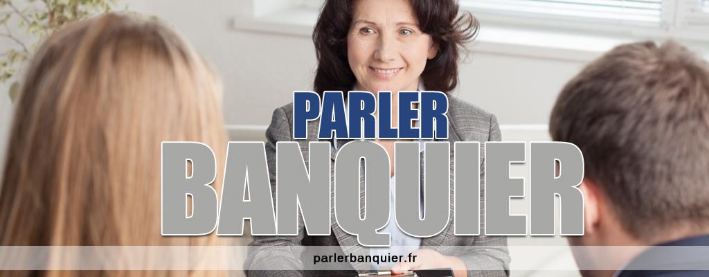 Parler banquier
